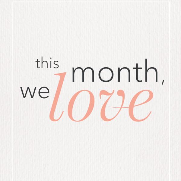 Image de la catégorie This month we love